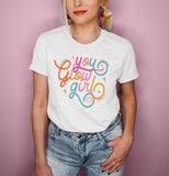 You Glow Girl Shirt