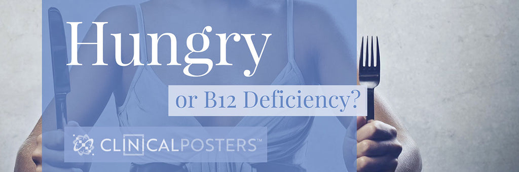 Hungry or B12 Deficiency