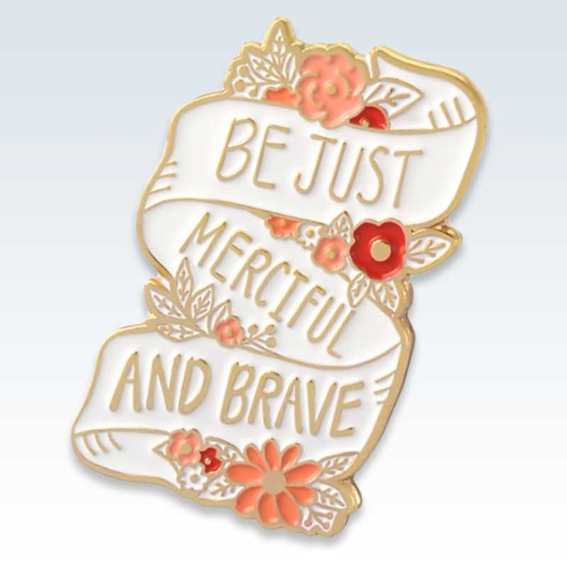 Be Brave and Merciful Lapel Pin Detail