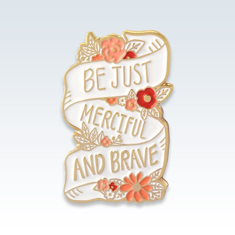 Be Brave and Merciful Lapel Pin