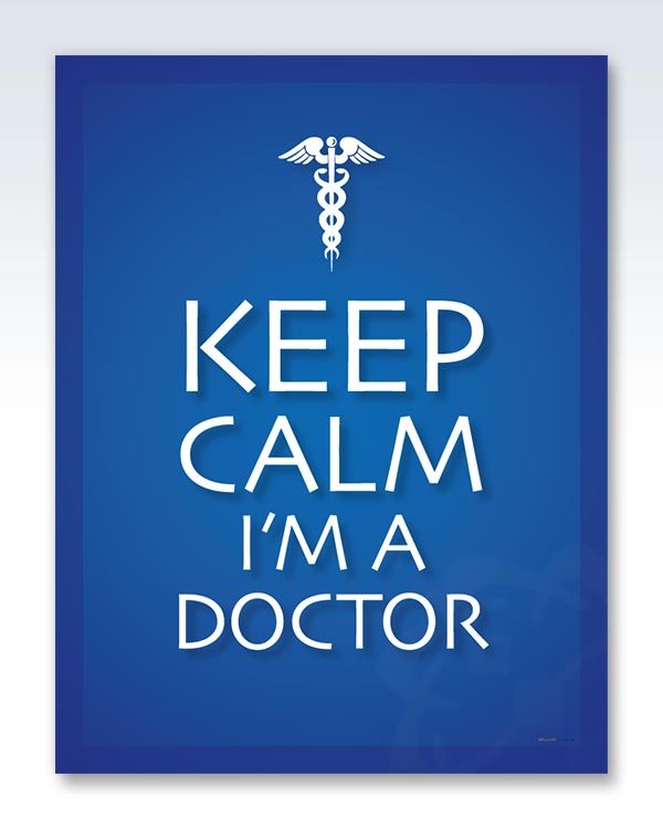 Keep Calm I'm a Doctor Poster