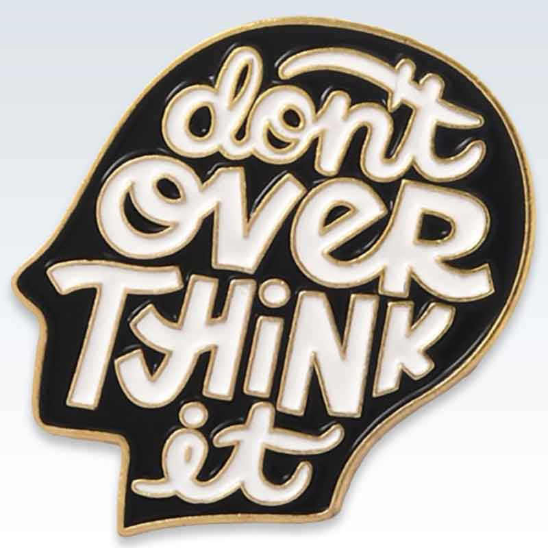 Don't Overthink It Lapel Pin Detail
