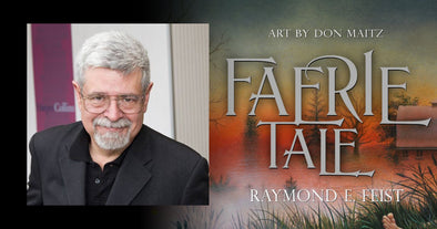 Interview: Raymond E. Feist Discusses Faerie Tale