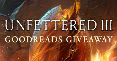 Enter The Unfettered III Goodreads Giveaway