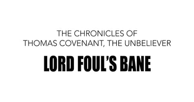 Pre-Order Now: Lord Foul's Bane by Stephen R. Donaldson