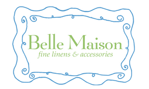 Belle Maison Fine Linens and Accessories