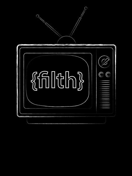Filth TV T-Shirt: Black
