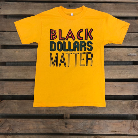 BLACK DOLLARS MATTER GOLD