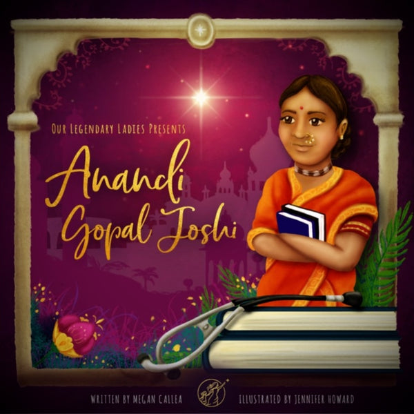Our Legendary Ladies Presents: Anandi Gopal Joshi Baby Book