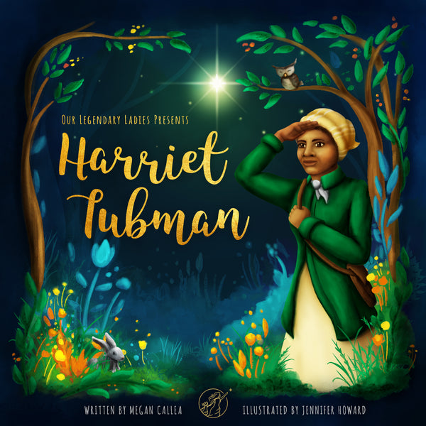 Our Legendary Ladies Presents: Harriet Tubman Baby Book