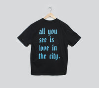 Order All You See Is Love In The City T-Shirt (Black)