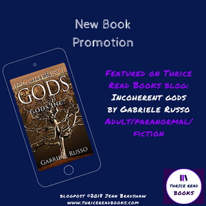 Blog Tour Stop at Thrice Read Books for the release of INCOHERENT GODS - Book 3 in the Gods, Inc. series by Gabriele Russo, published by Fiery Seas Publishing