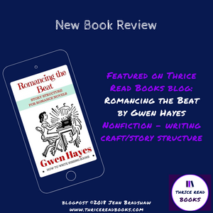 Jenn reviews ROMANCING THE BEAT: STORY STRUCTURE FOR ROMANCE NOVELS by Gwen Hayes - Nonfiction, Writing Craft, Romance Writing