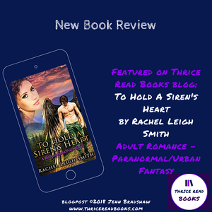 Jenn's review of adult paranormal/urban fantasy romance TO HOLD A SIREN'S HEART by Rachel Leigh Smith