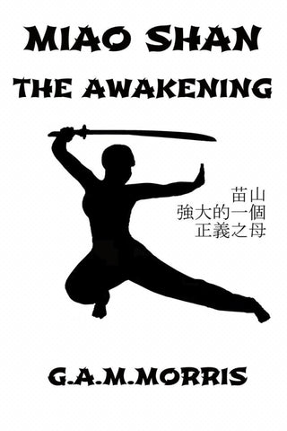 Cover reveal and promotion for a new adult/NA Fantasy fiction novel by G. A. M. Morris - Miao Shan - The Awakening