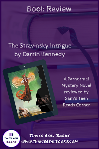 "Sam's Teen Reads Corner reviews Darrin Kennedy's paranormal suspense novel ""The Stravinsky Intrigue"""