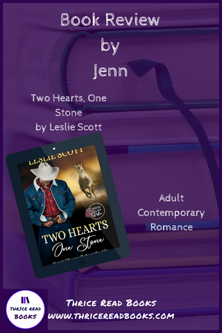 Jenn reviews Two Hearts, One Stone, a new Adult Contemporary Romance from Author Leslie Scott and The Wild Rose Press on the Thrice Read Books Blog
