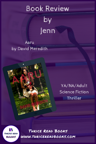 Jenn's long-awaited review of YA Science-Fiction thriller Aaru, by David Meredith, on this edition of Thrice Read Books' review blog