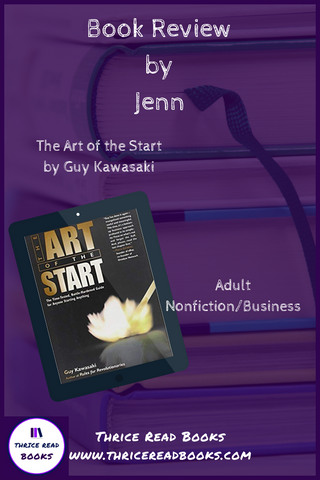 Jenn reviews Guy Kawasaki's business & start up how-to book, THE ART OF THE START, on the Thrice Read Books review blog