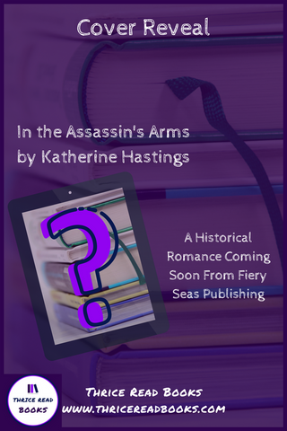 Check out this Upcoming Historical Romance release from Katherine Hastings and Fiery Seas Publishing