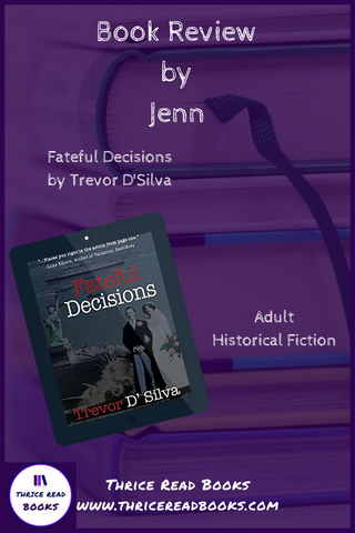 "Jenn shares her thoughts on Trevor D'Silva's historical fiction novel ""Fateful Decisions"" on the Thrice Read Books review blog"