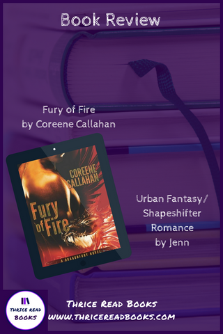 Fury of Fire by Coreene Callahan - Urban Fantasy/Shapeshifter Romance - review by Jenn on the Thrice Read Books review blog.