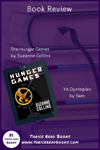 Sam and Brian review The Hunger Games by Suzanne Collins (YA Dystopian Fiction) on Thrice Read Books blog