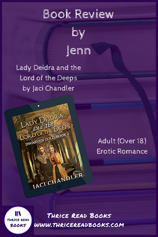 on the Thrice Read Books blog: Jenn reviews Lady Deidra and the Lord of the Deeps - book 2 in the Dwarven Gold series by Jaci Chandler