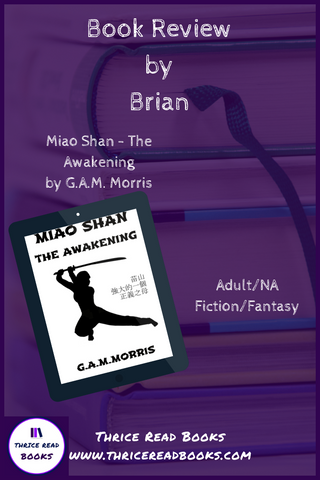 Brian reviews GAM Morris' adult urban fantasy novel, Miao Shan: The Awakening on Thrice Read Books' review blog.