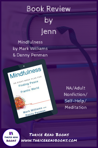 Jenn shares her experience with the book, MINDFULNESS - AN EIGHT WEEK PLAN, on this edition of Thrice Read Books' review blog.