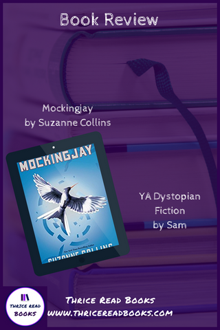 Brian & Sam review book 3 of Suzanne Collins' YA Dystopian Hunger Games series, Mockingjay, on the Thrice Read Books review blog.