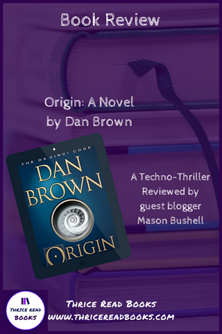 Mason Bushell Guest Review on Thrice Read Books for Dan Brown's Origin