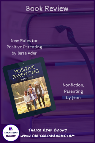 Thrice Read Books review of Jerre Ader's New Rules for Positive Parenting - Nonfiction - Self Help - Parenting - eBooks