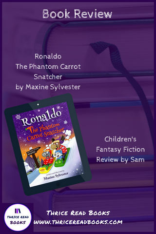 Sam's Teen Reads Corner reviews Maxine Sylvester's Ronaldo The Phantom Carrot Snatcher - Children's Fantasy Fiction