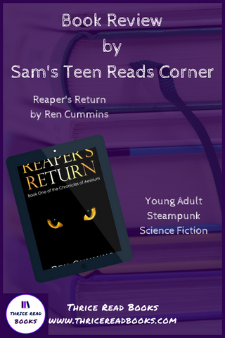 In this edition of Sam's Teen Reads Corner, Sam reviews YA Fantasy REAPER'S RETURN by Ren Cummins.