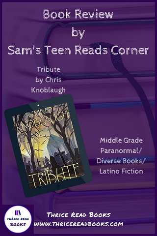 On this edition of Sam's Teen Reads Corner, Sam faces Santa Muerte in Chris Knoblaugh's middle grade horror novel, TRIBUTE