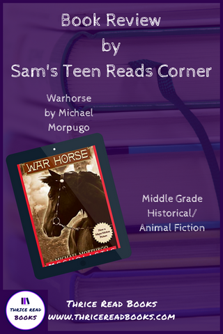 In this edition of Sam's Teen Reads Corner, Sam reviews Michael Morpurgo's WARHORSE - children's historical/animal fiction