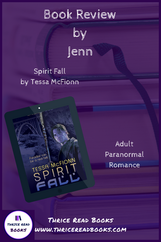 Thrice Read Books review blog: Jenn reviews Spirit Fall, by Tessa McFionn. Guardians book 1 - Adult paranormal romance