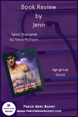 On the Thrice Read Books review blog: Jenn reviews book 4 in Tessa McFionn's Guardians series. SPIRIT SHATTERED is an adult paranormal romance novel