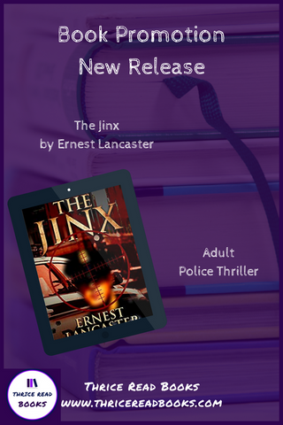 Thrice Read Books hosts blog tour stop for Ernest Lancaster's debut novel, THE JINX, available now from Fiery Seas Publishing.