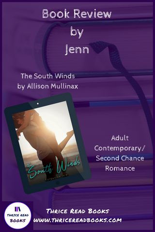 On this edition of the Thrice Read Books review blog, Jenn reviews another new release from Adult Contemporary Romance author Allison Mullinax - The South Winds - Now available from Fiery Seas Publishing