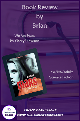"Brian reviews Cheryl Lawson's debut science fiction novel ""We Are Mars"" on the Thrice Read Books blog"