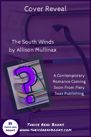 Cover Reveal for Allison Mullinax's Contemporary Romance coming out in August, 2108: The South Winds