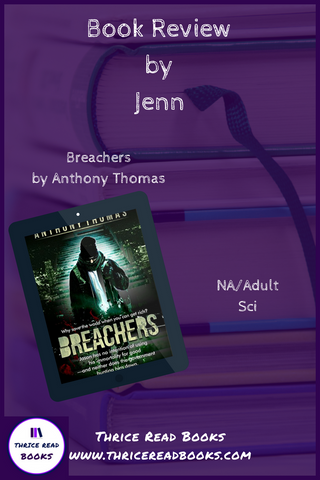 Thrice Read Books hosts a blog tour stop for Anthony Thomas' debut science fiction novel, BREACHERS.