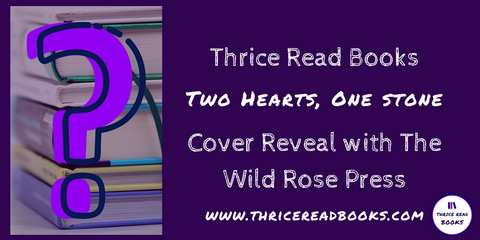 Thrice Read Books is pleased to announce a new, Adult Contemporary Romance coming soon from The Wild Rose Press and author Leslie Scott - Cover Reveal for Two Hearts, One Stone