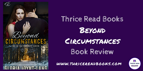 Jenn at Thrice Read Books reviews new release Adult Contemporary Romance by Gloria Joynt-Lang, Beyond Circumstances