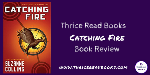 Brian & Sam review Suzanne Collins' Catching Fire (Hunger Games Book 2) on the Thrice Read Books blog
