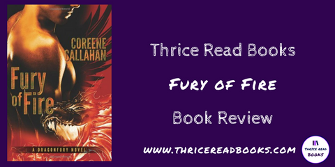 Jenn reviews Coreene Callahan's Fury of Fire, shapeshifter romance on Thrice Read Books review blog.