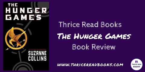 Thrice Read Books reviews Suzanne Collins' The Hunger Games