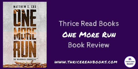 Jenn reviews One More Run by Matthew J. Cox on Thrice Read Books review blog